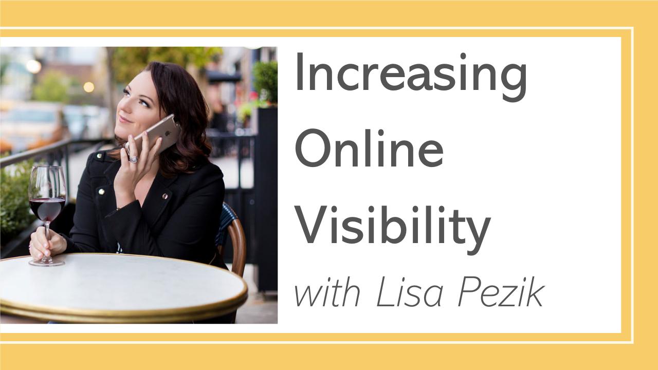 Increasing Online Visibility with Lisa Pezik