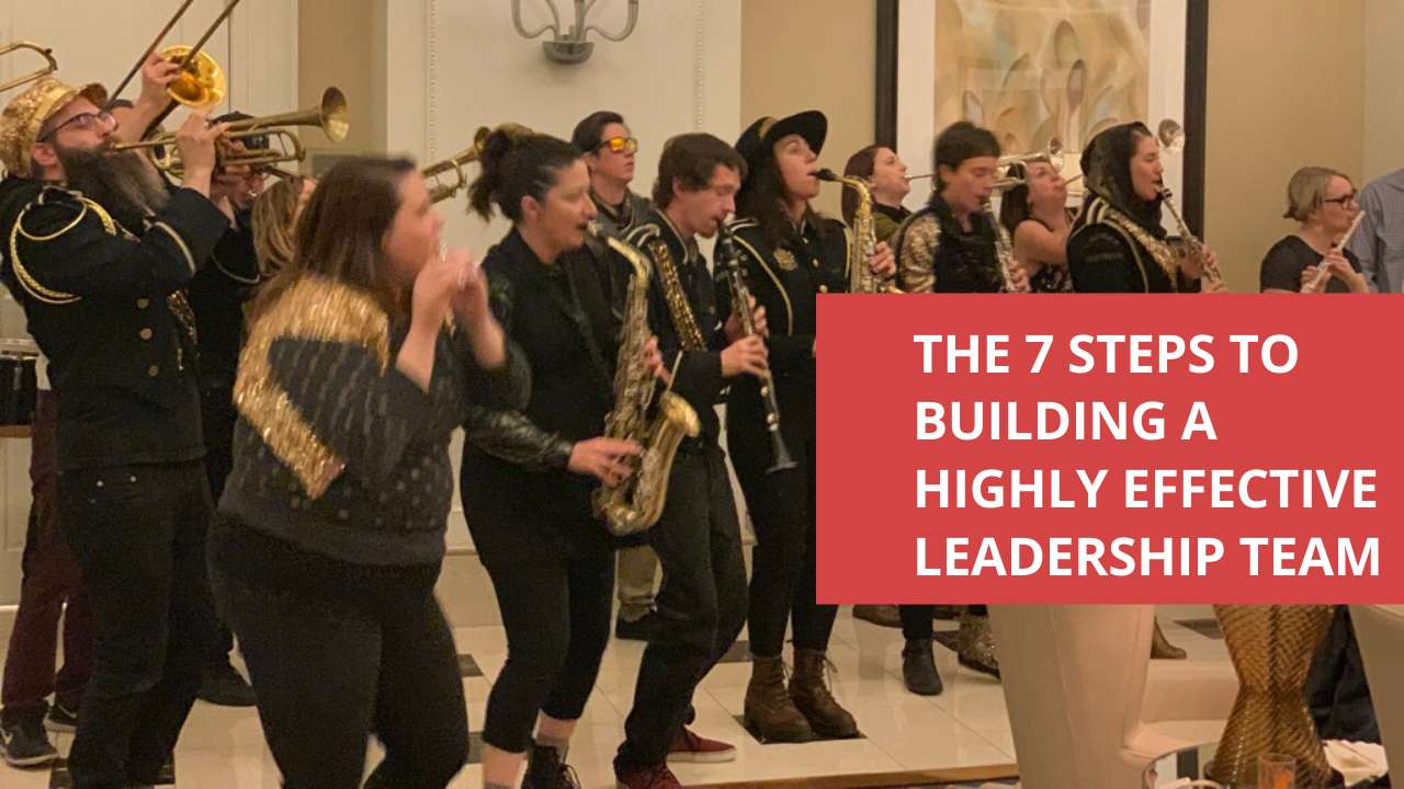 7 steps to building a highly effective leadership team