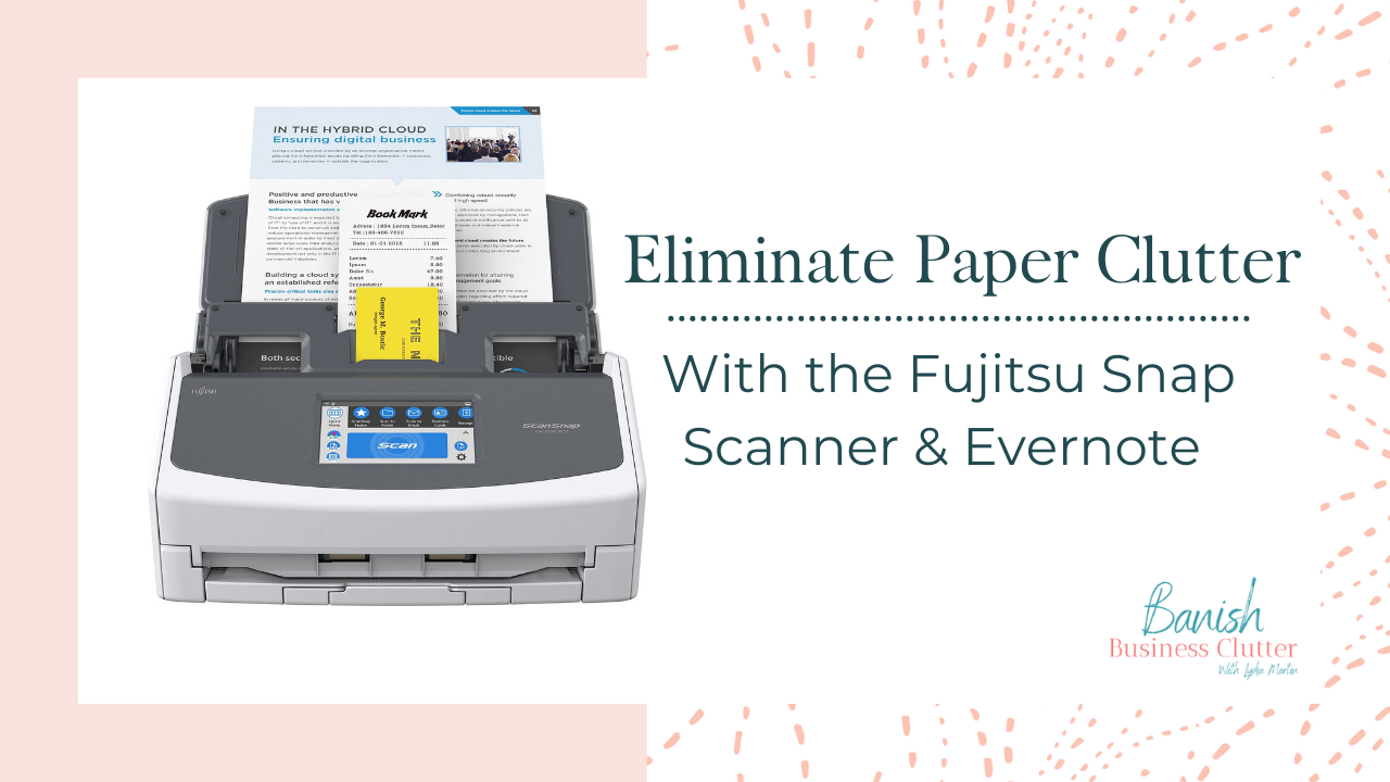 Eliminate Paper Clutter with the Fujitsu ScanSnap Scanner and Evernote