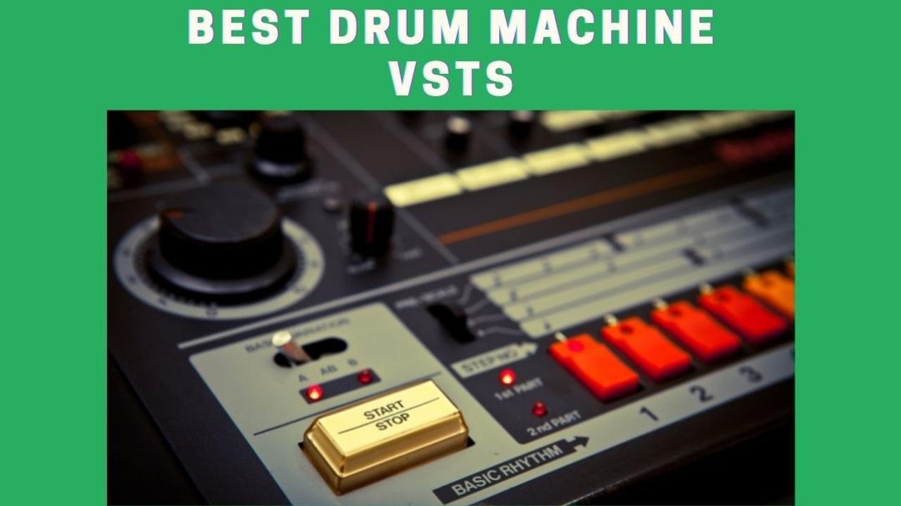 Best Drum Machine VSTs