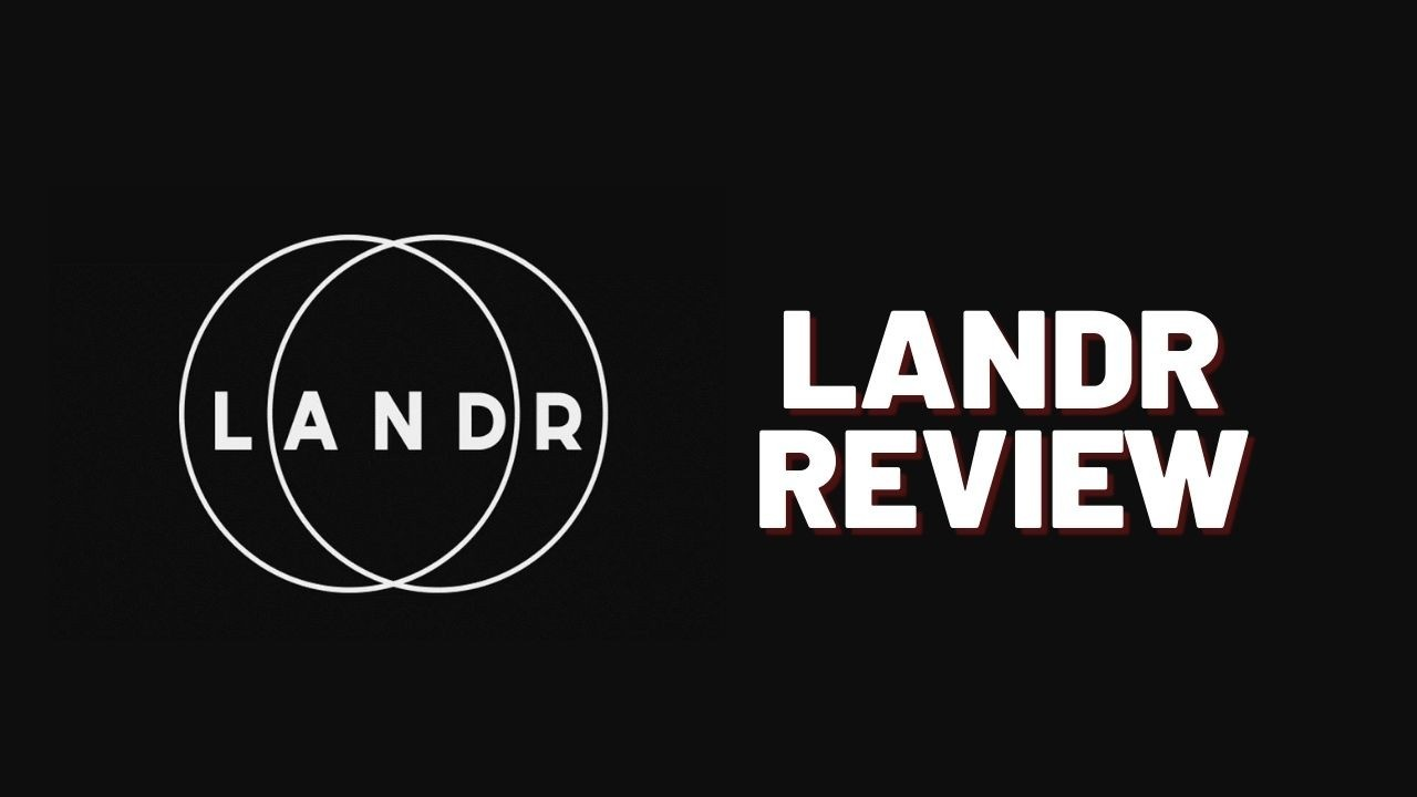 LANDR Review is LANDR worth it