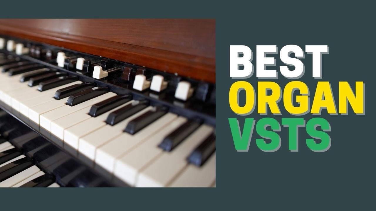 best organ VSTs