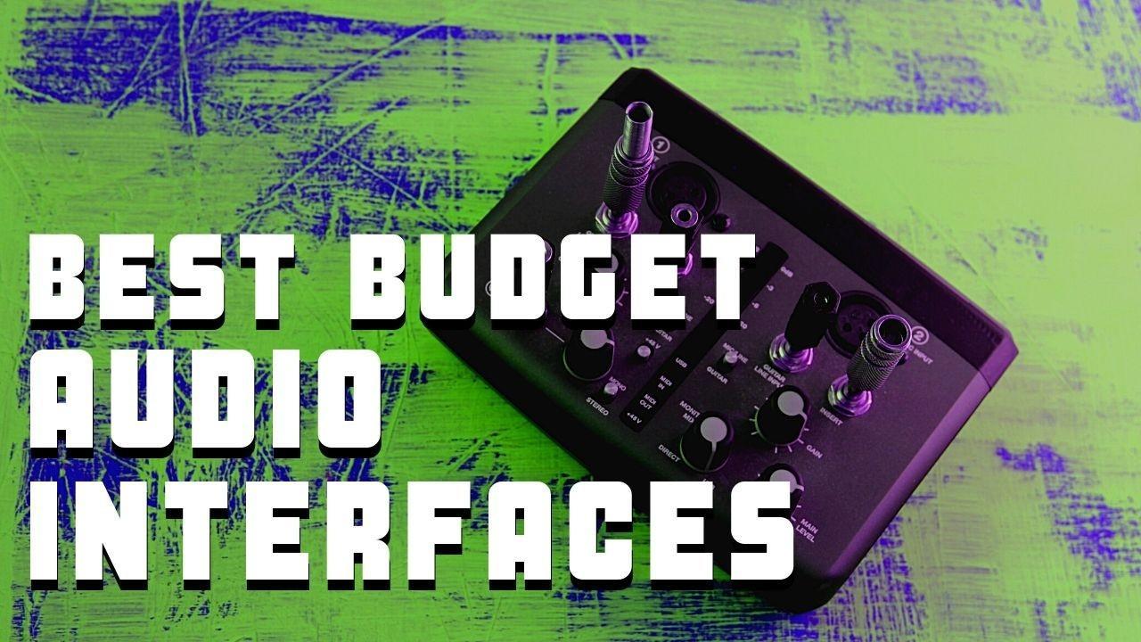 Best Budget Audio Interfaces