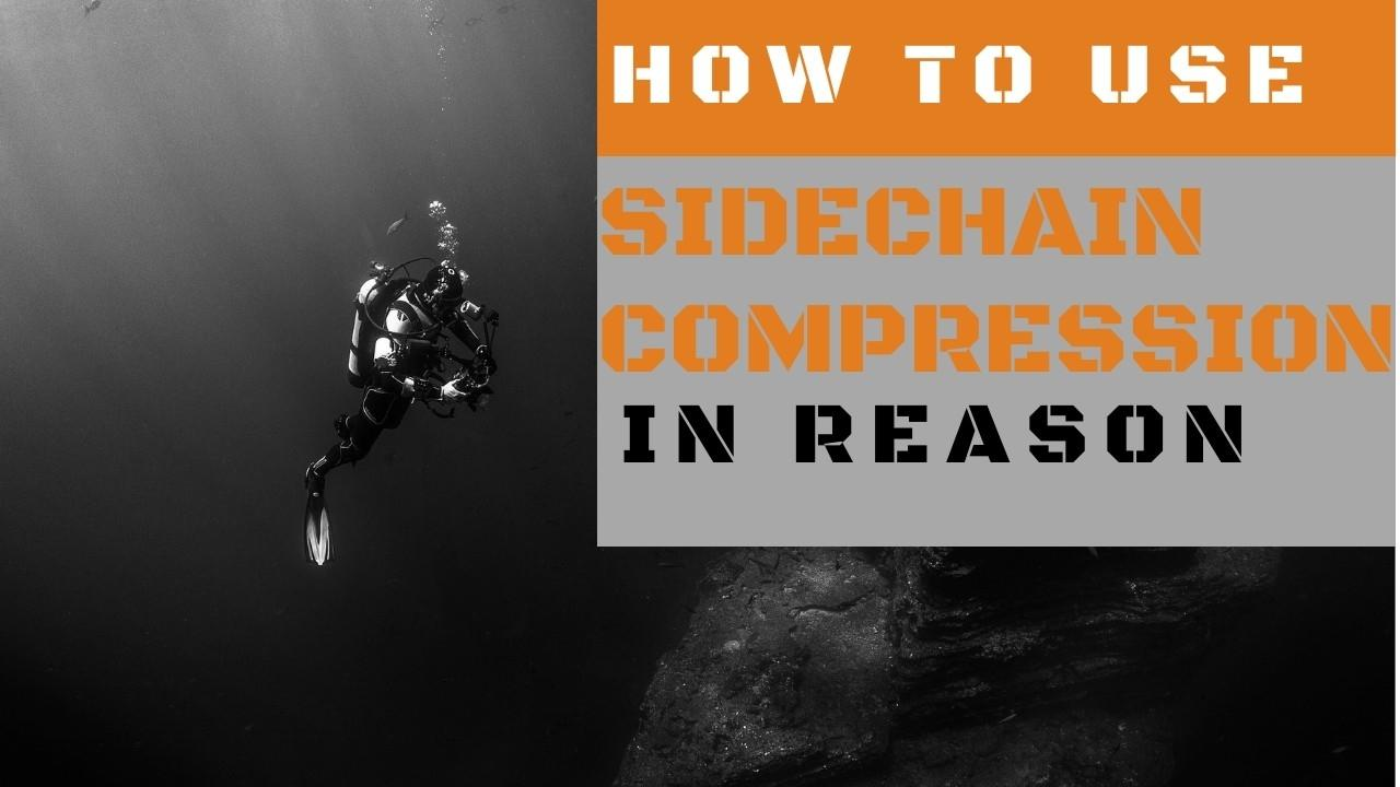 How to Use Sidechain Compression in Reason