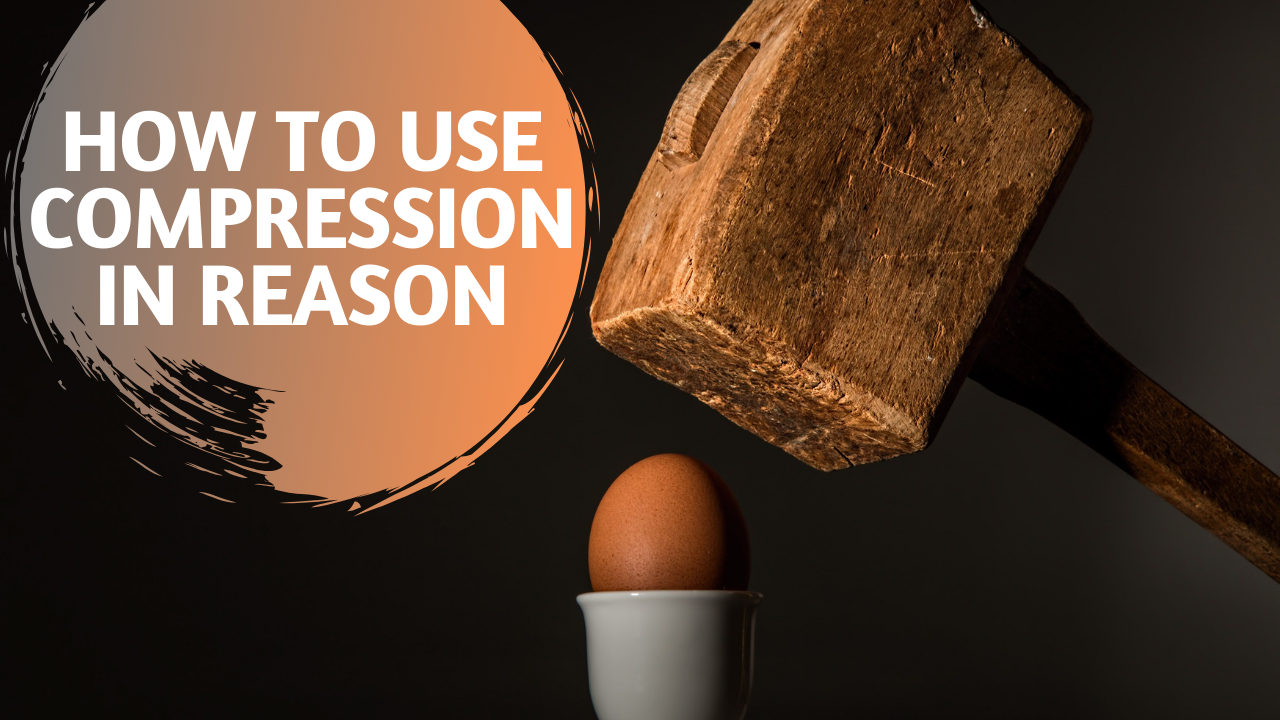 How to use compression in Reason