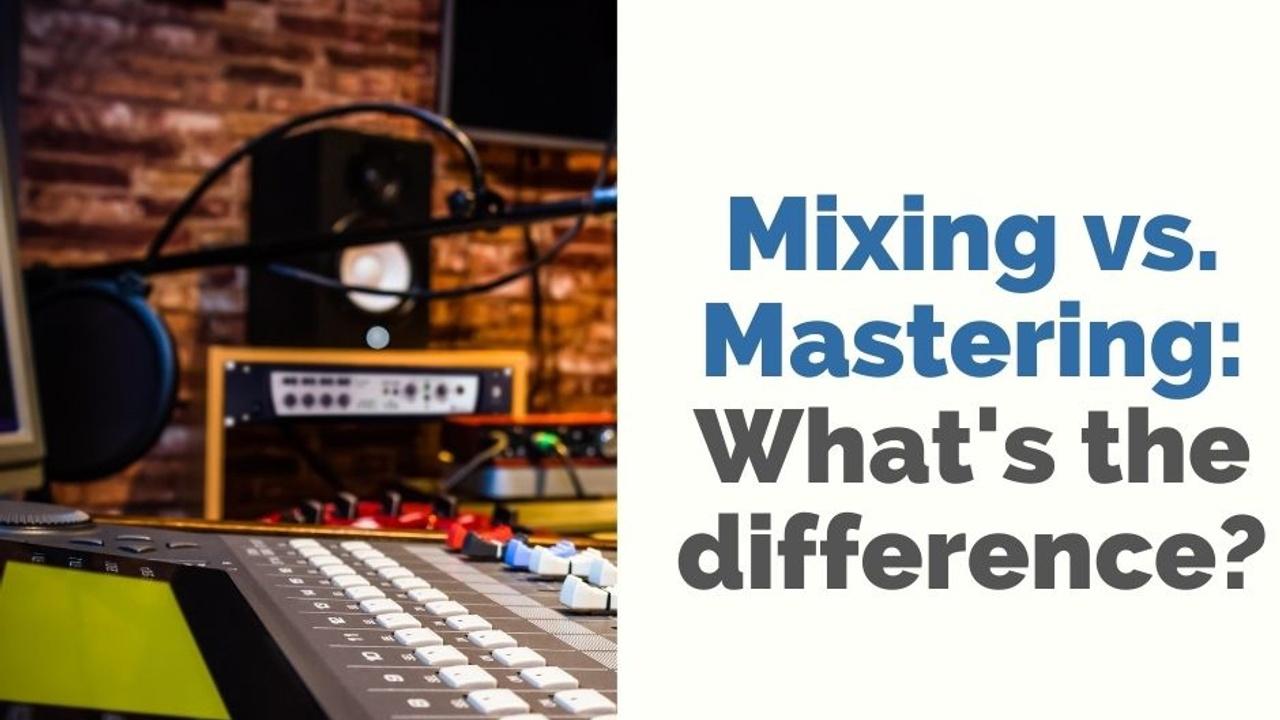 Audio Mixing vs. Mastering