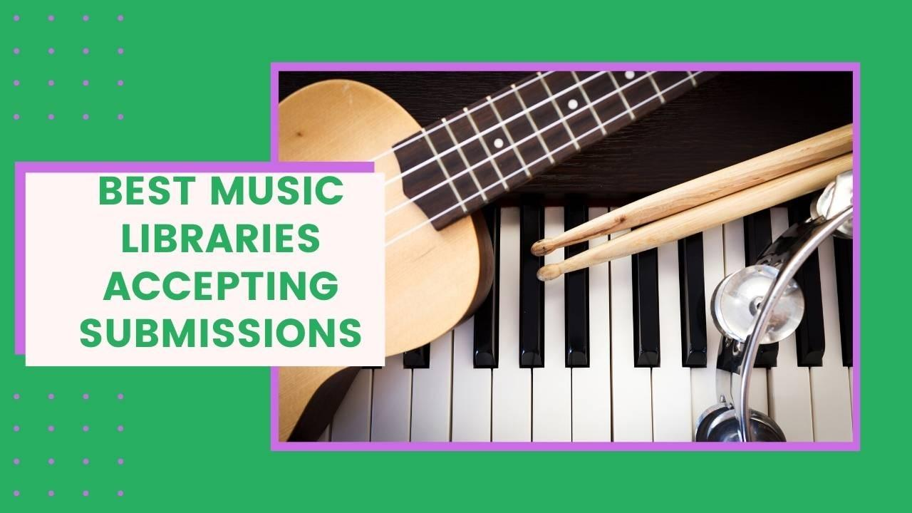 The Best Music Libraries Accepting Submissions