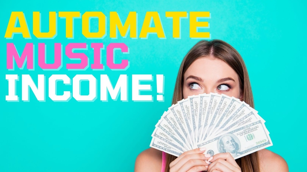 Automate Your Music Income