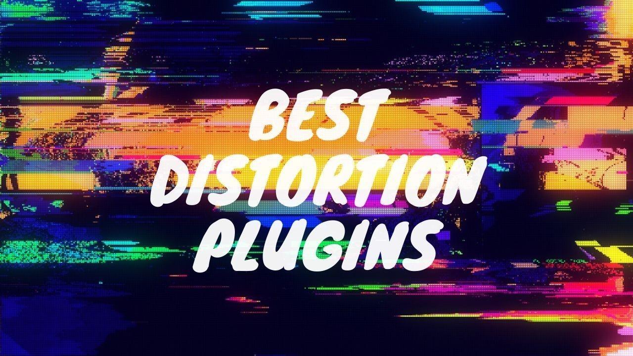 best distortion plugins