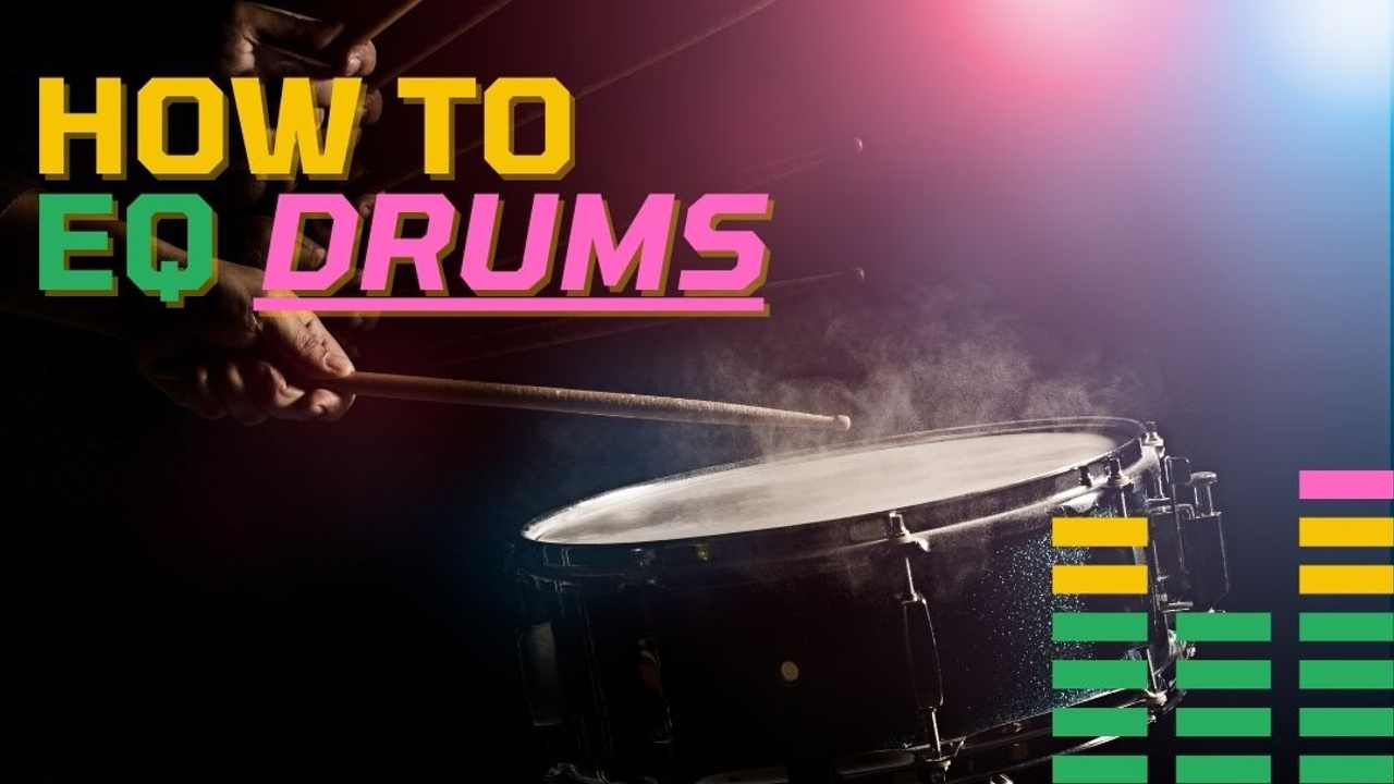 How to EQ Drums