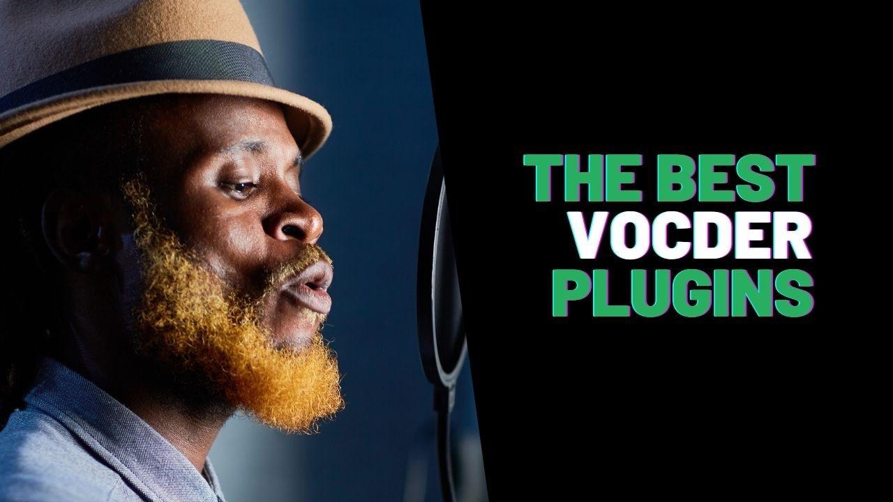 The best vocoder plugins