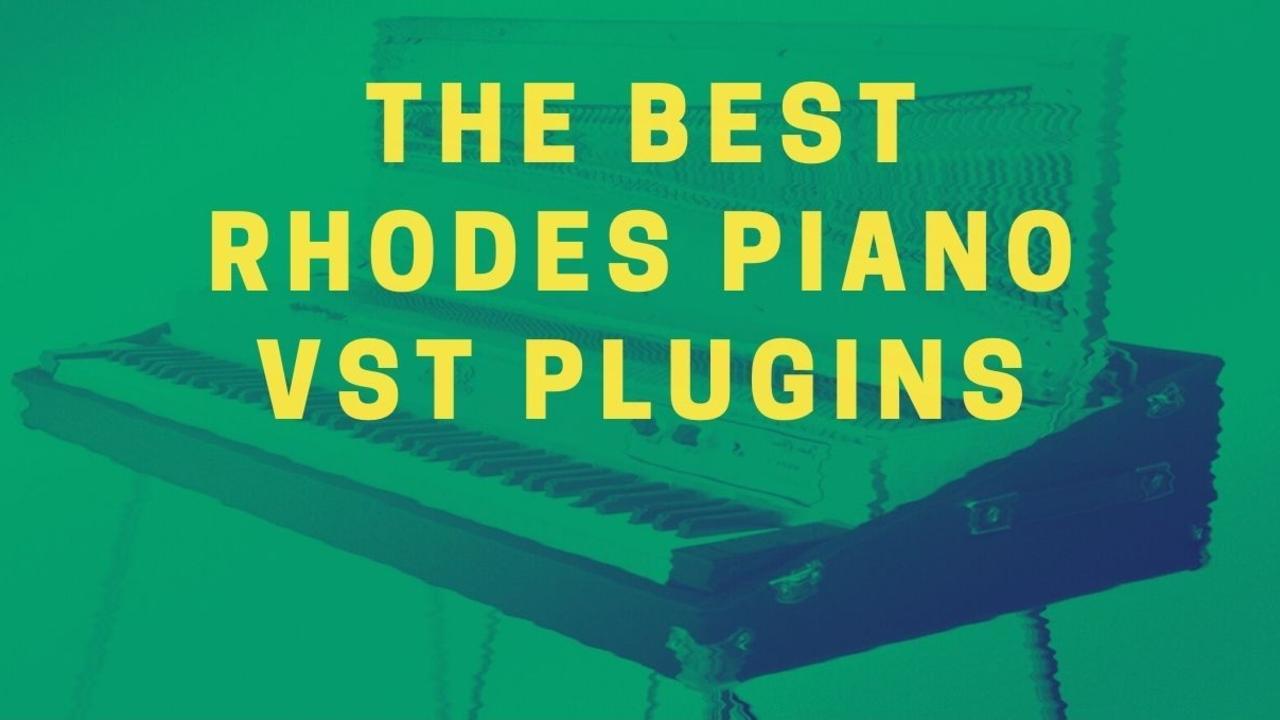 The best Rhodes Piano vst plugins