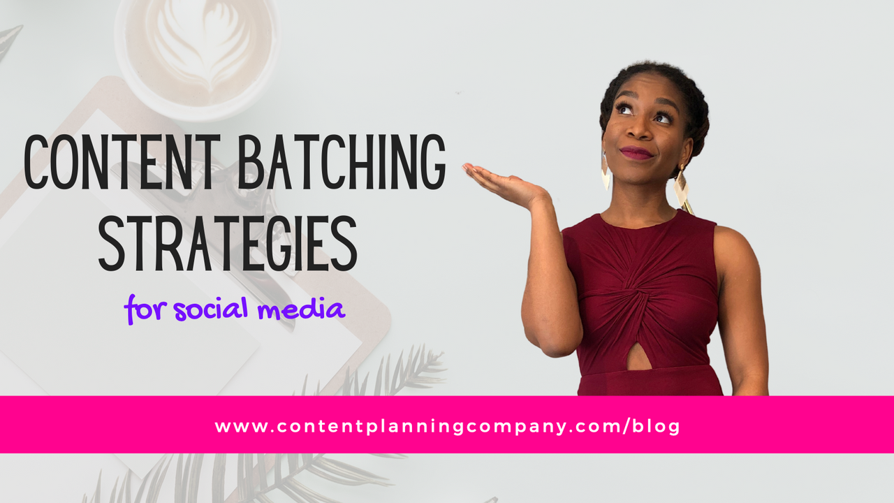 Content Batching Strategies for Social Media - Content Planning Company