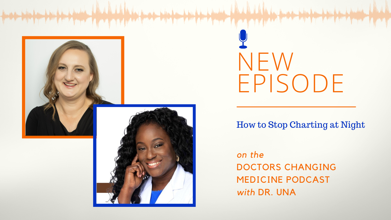A new episode: The Charting Coach talks with Dr. Una about how to stop charting at night