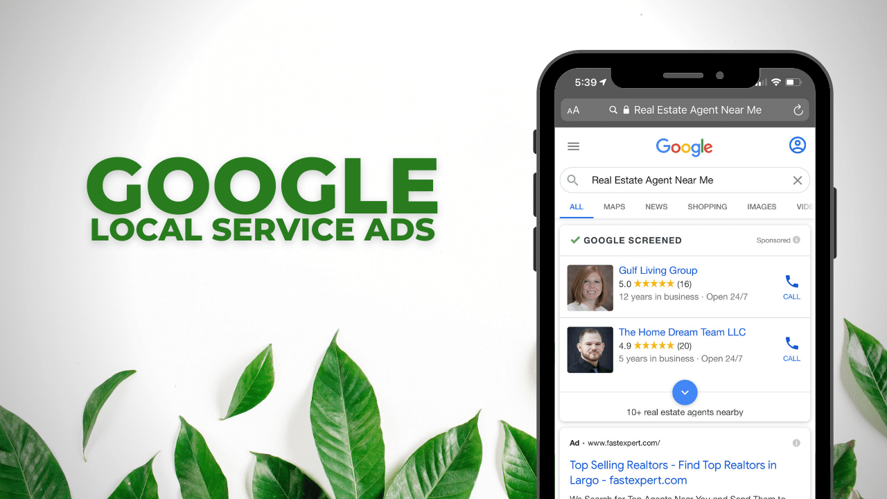 Get Zillow-Style Leads with Google Local Service Ads for Real Estate
