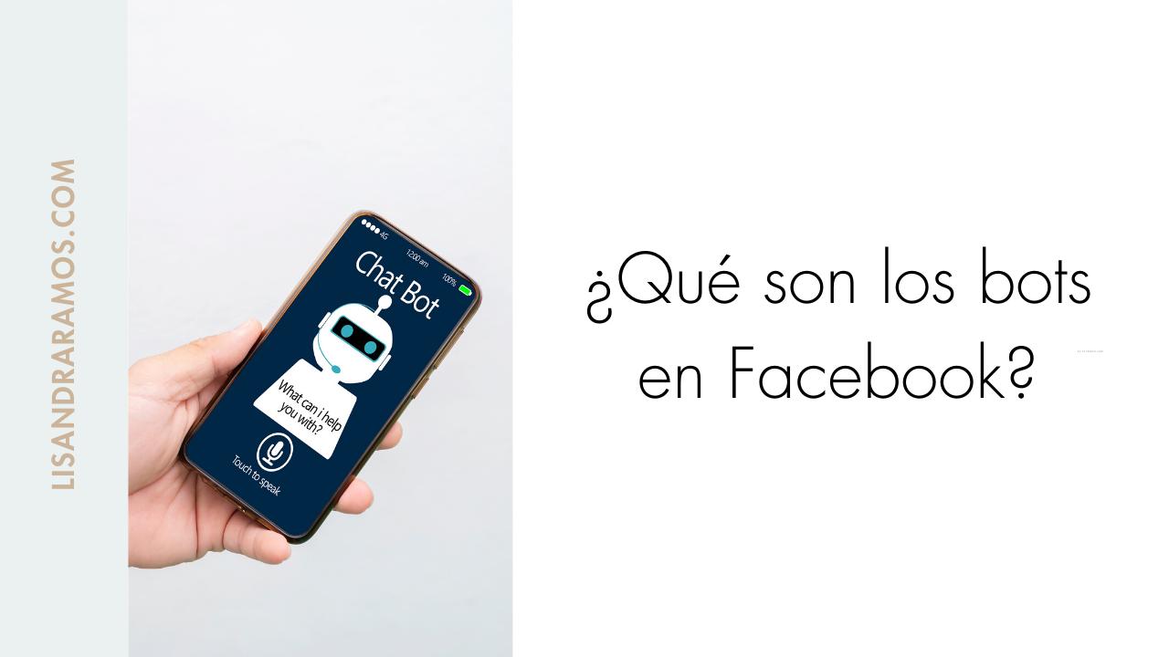 ¿Qué son los bots en Facebook?