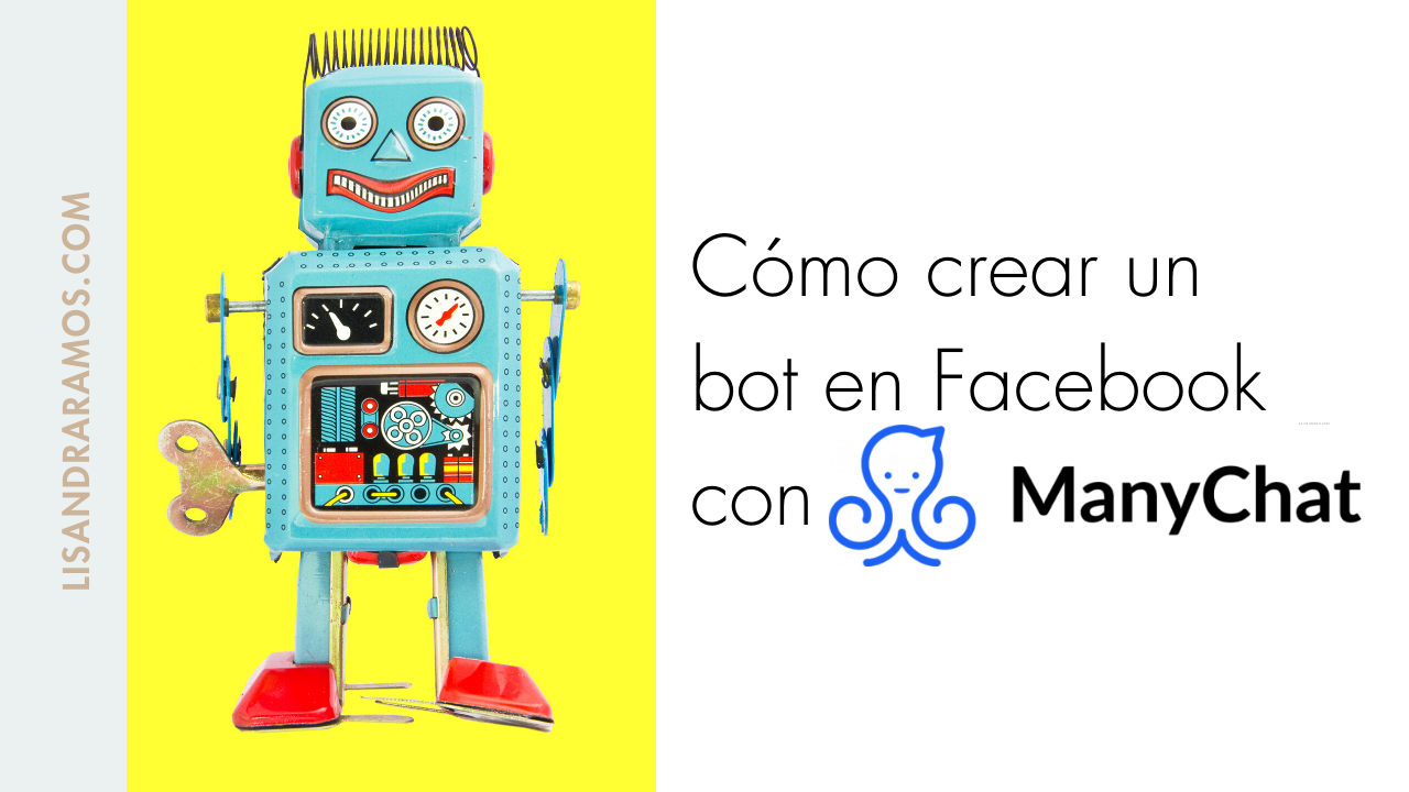 Cómo crear un bot en Facebook con Many Chat