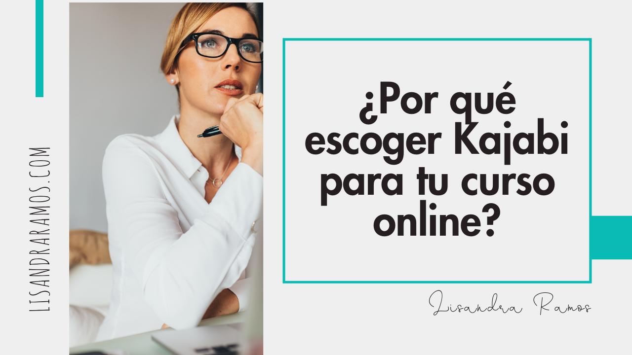 ¿Por qué escoger Kajabi para tu curso online?