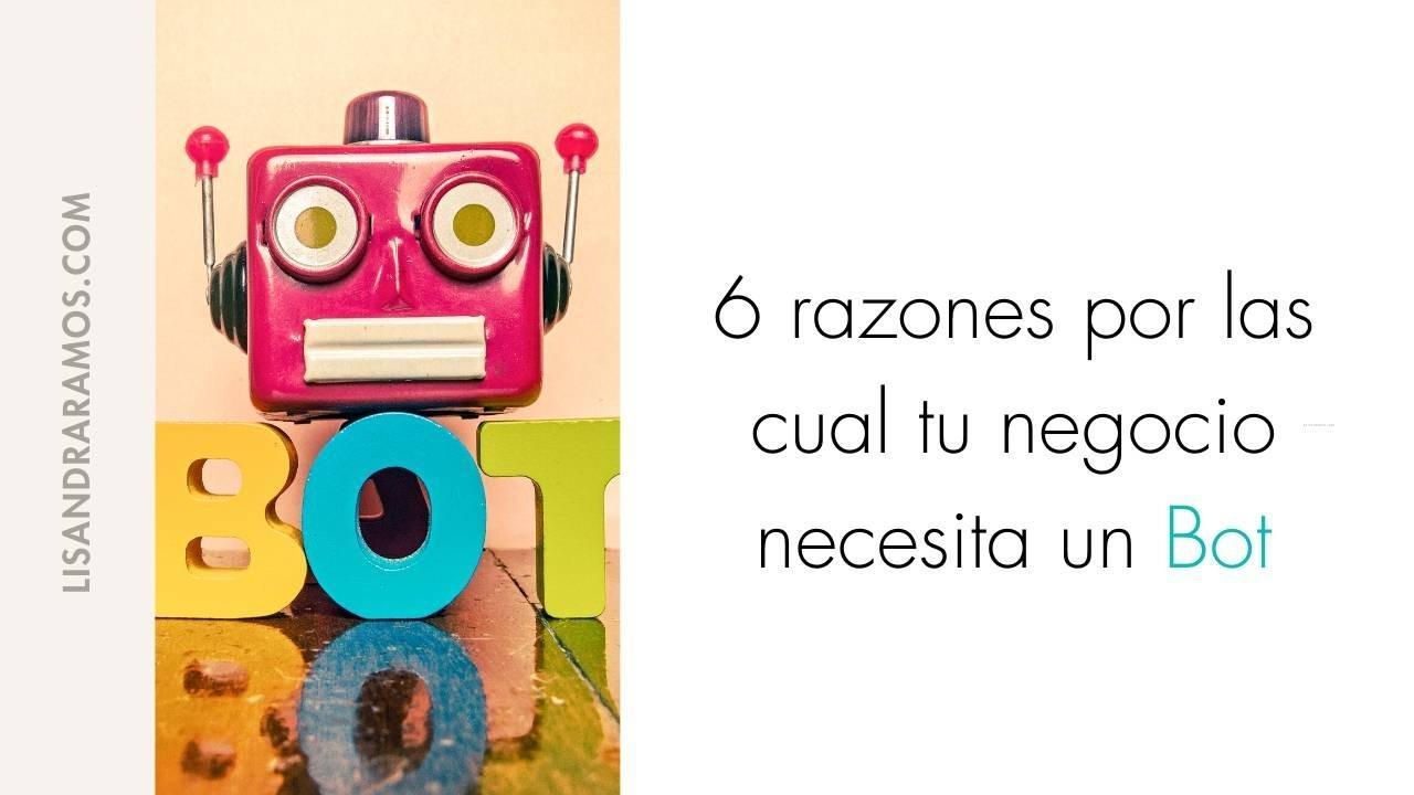 6 razones por las cual tu negocio necesita un Bot