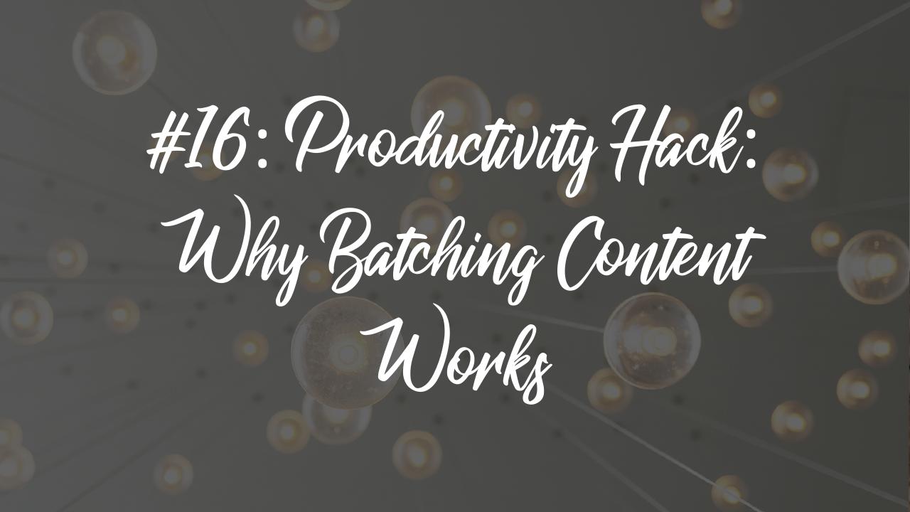 Blog article 21 - Productivity hack - batching content