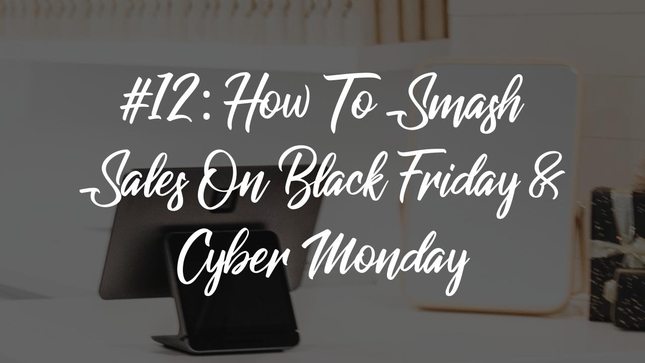 Blog article 15 - how to smash sales on black Friday and cyber Monday