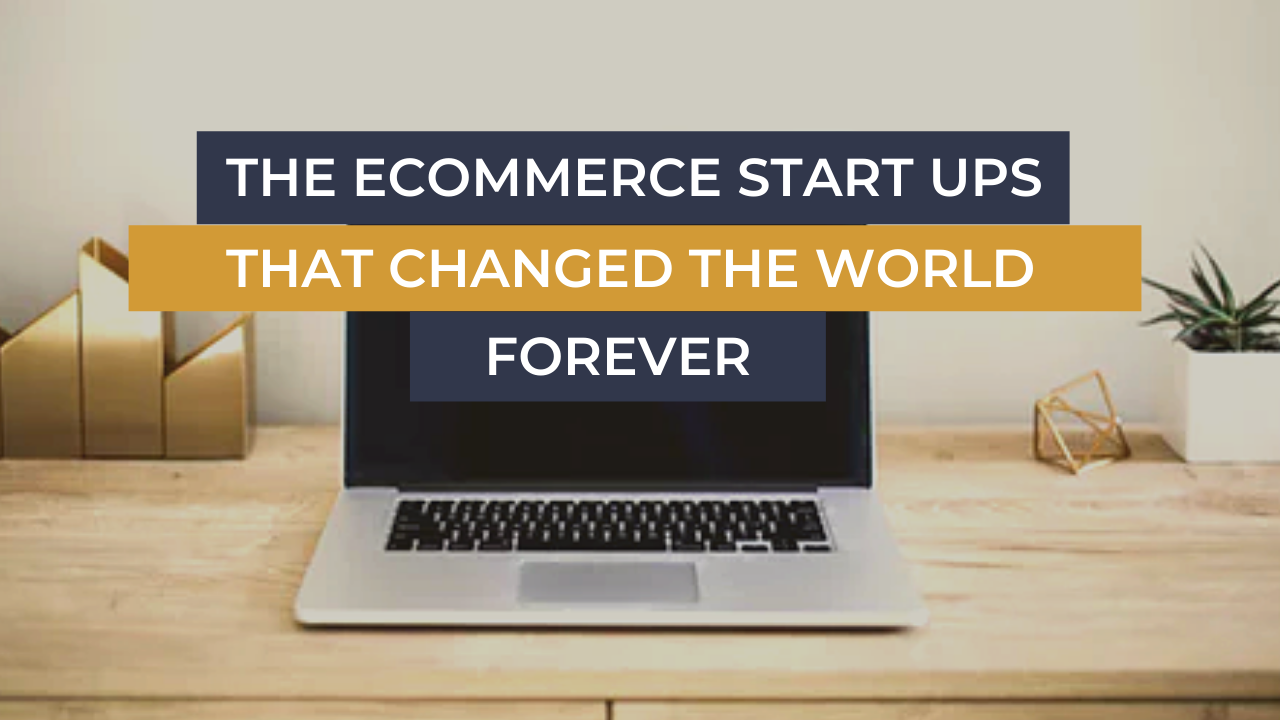E commerce coach The E-Commerce Start Ups That Changed The World Forever