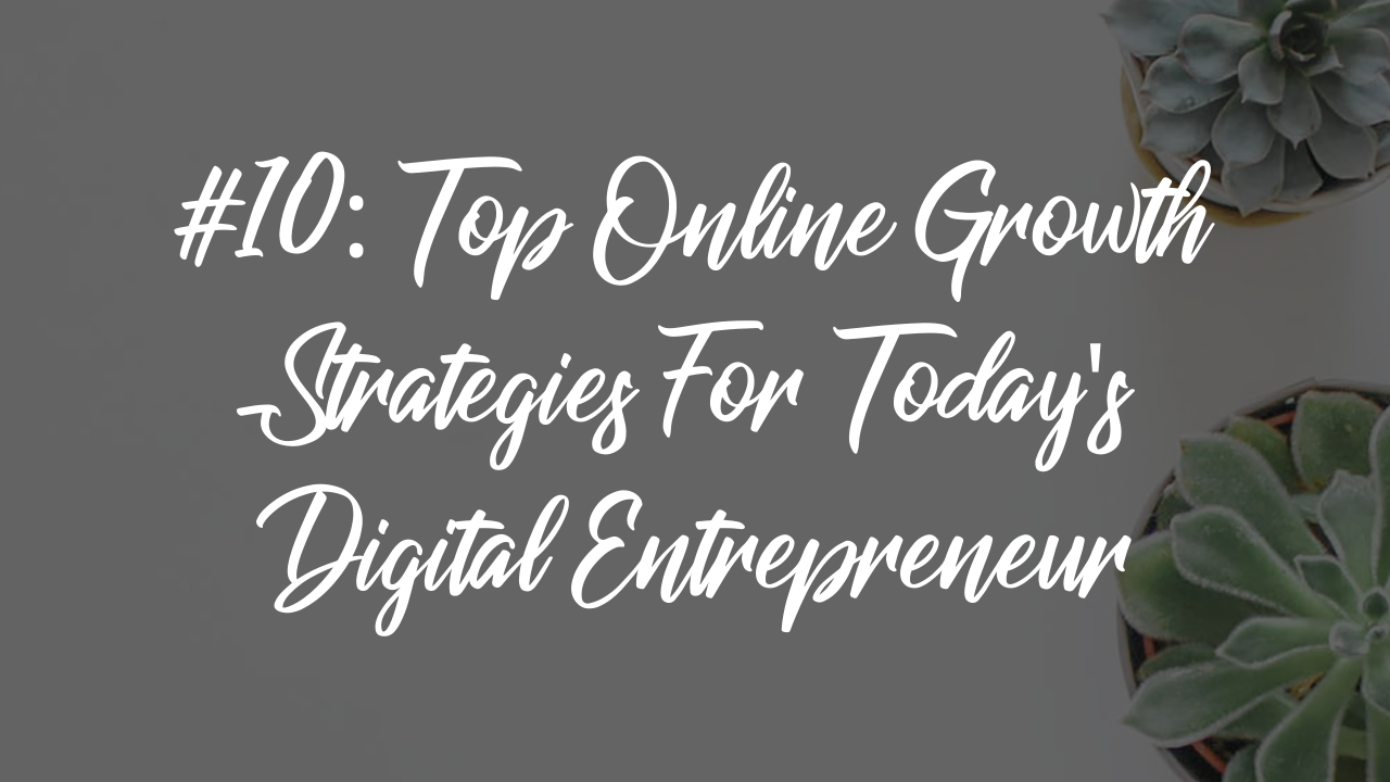 Blog article 13 - Top online growth strategies