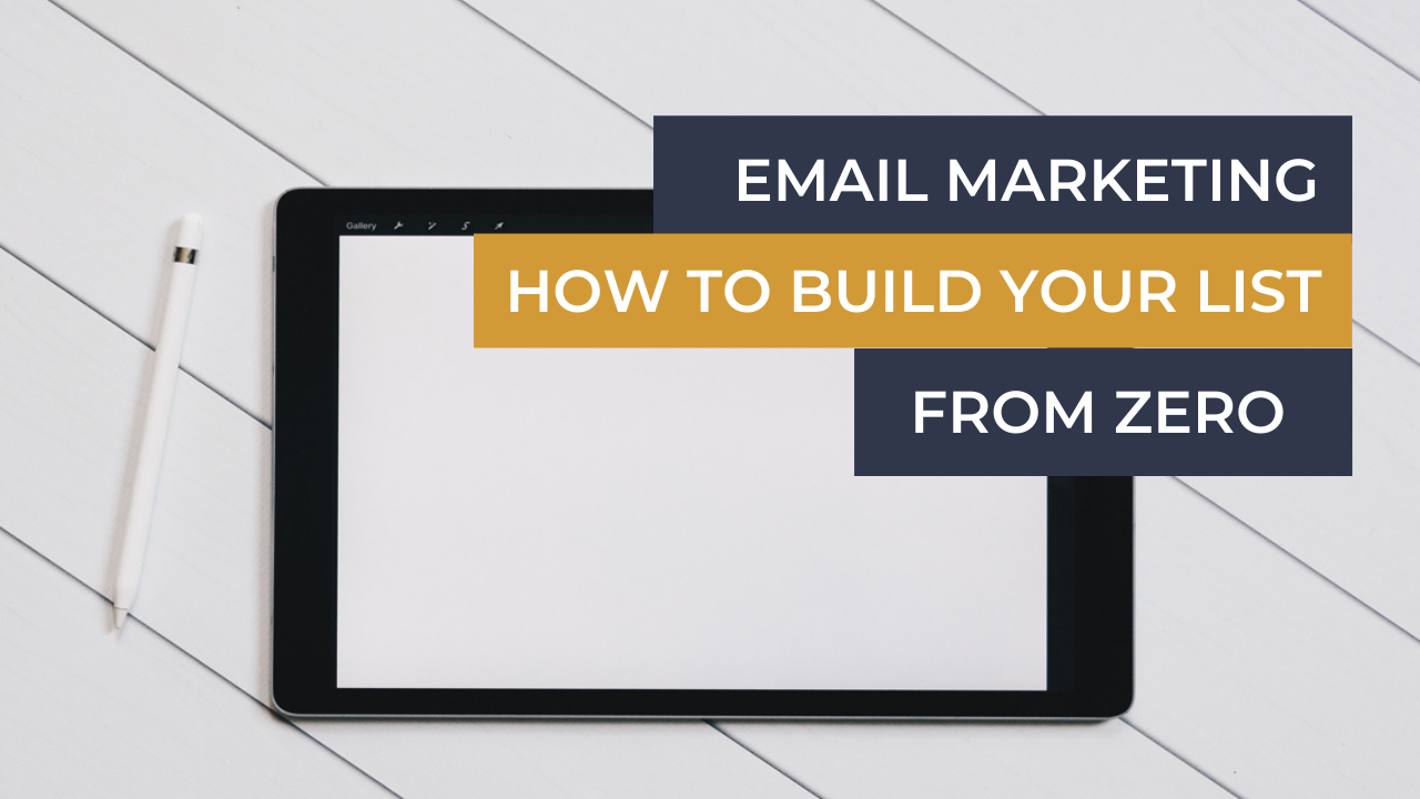 Business Advisor and Ecommerce Mentor Email Marketing How To Build Your List From Zero