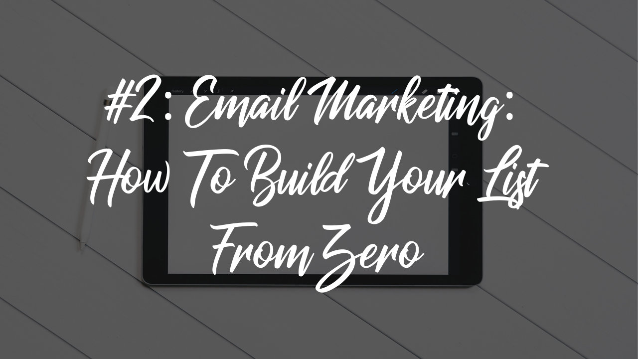 Blog article - email marketing and how to build your list