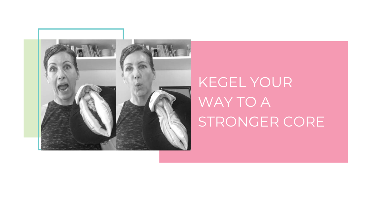 Kegel Exercises To  A Stronger Core