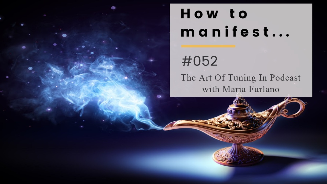 S8552g5ytbcplbftm6fx 052pod how to manifest the art of tuning in podcast with maria furlano