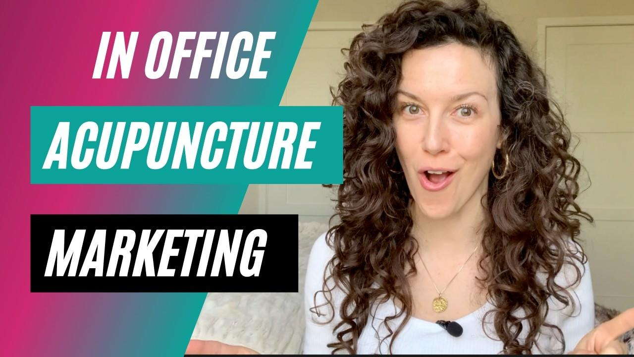 In-office acupuncture marketing