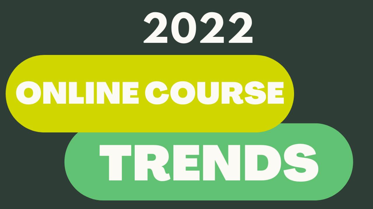 2022 online course trends