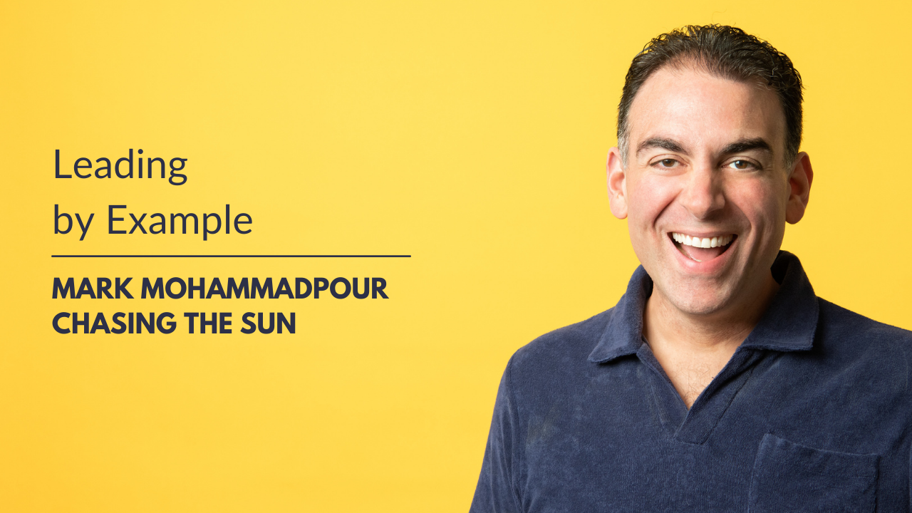 Leading by Example Mark Mohammadpour