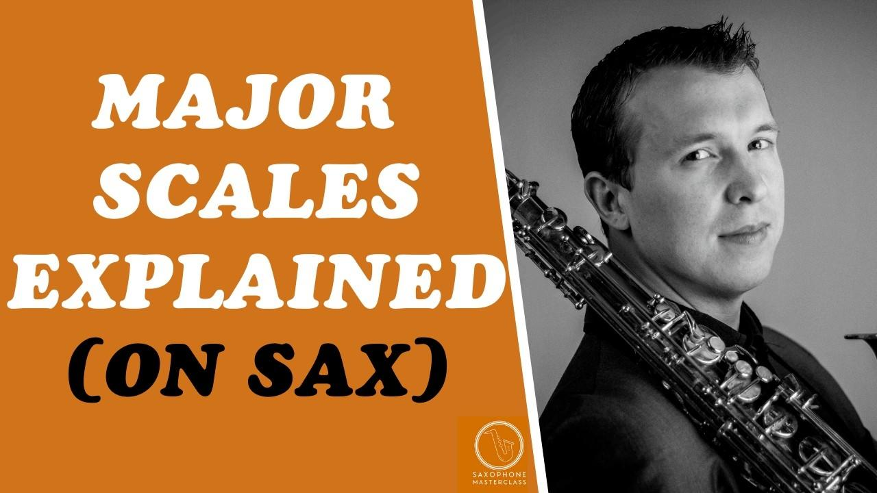 How To Play Major Scales On Saxophone