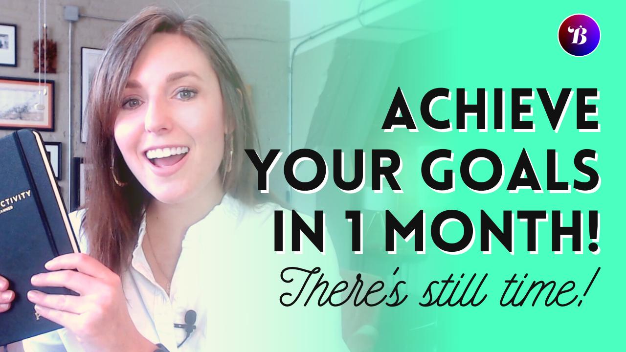 Achieve Your Goals in 1 Month - Brazenist