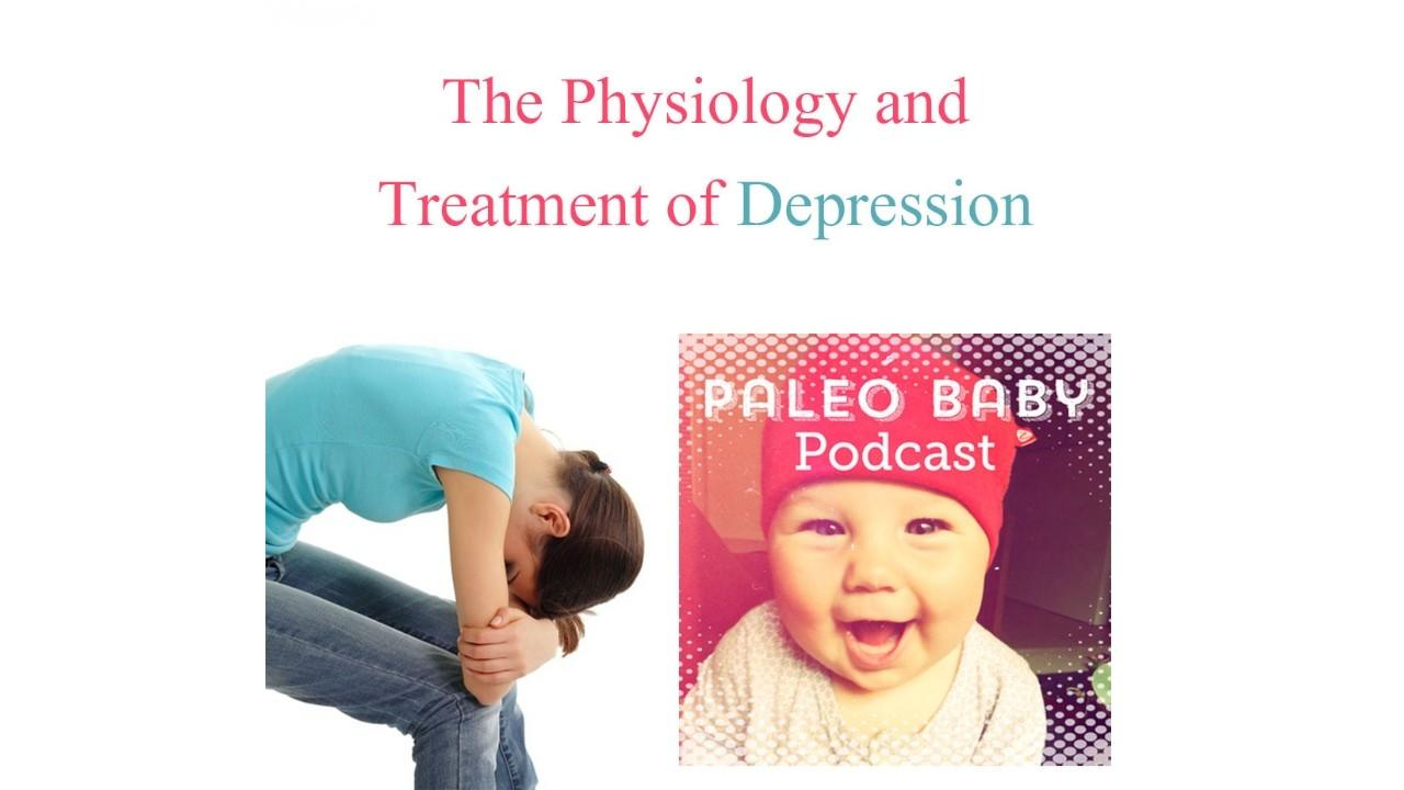 The Physiology and Treatment of Depression