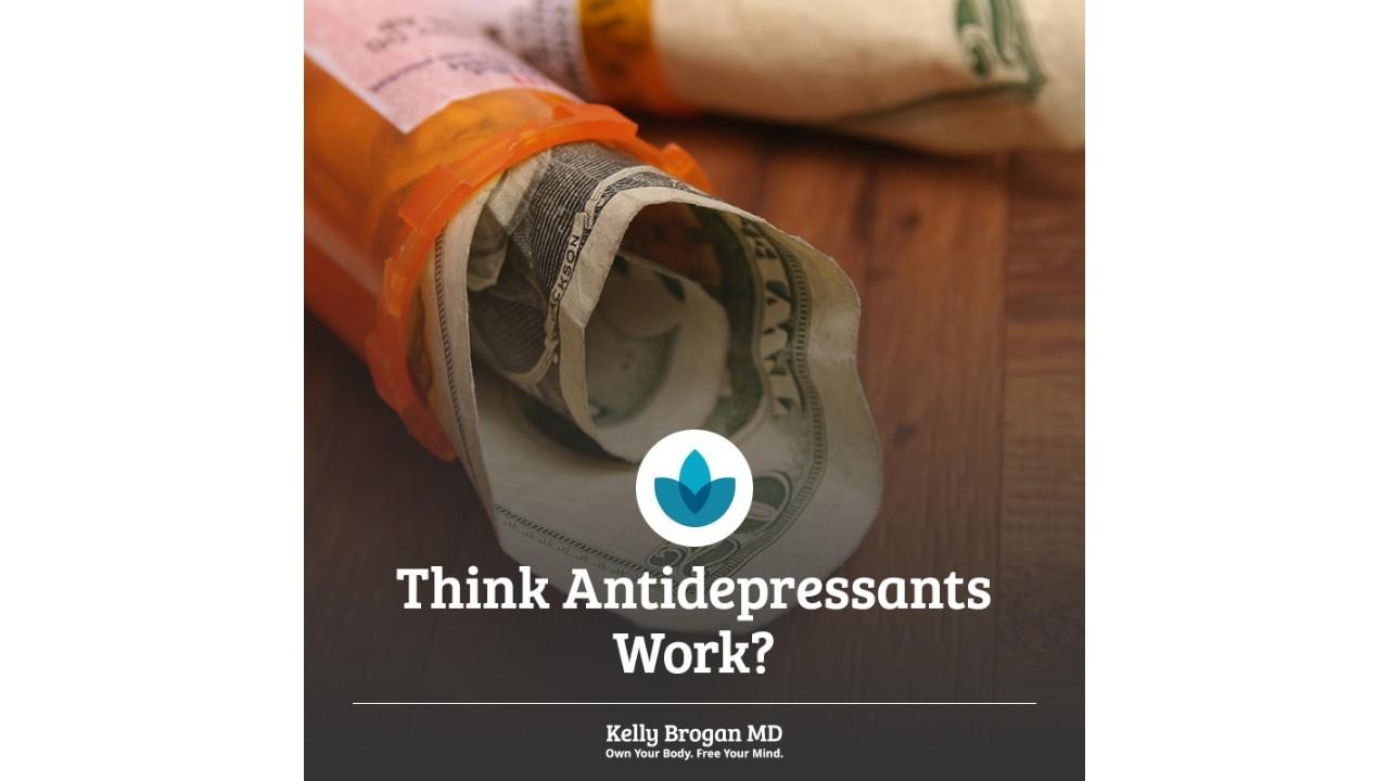 think-antidepressants-work