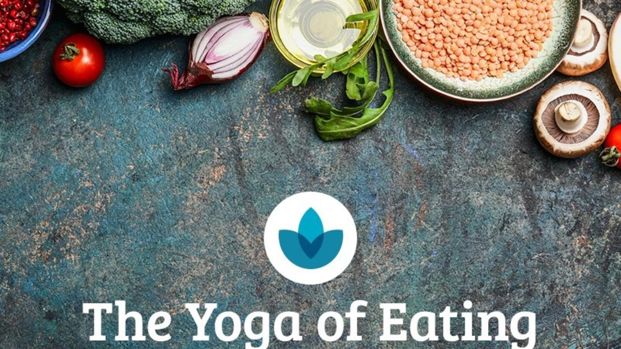 the-yoga-of-eating-lose-the-dogma-find-yourself