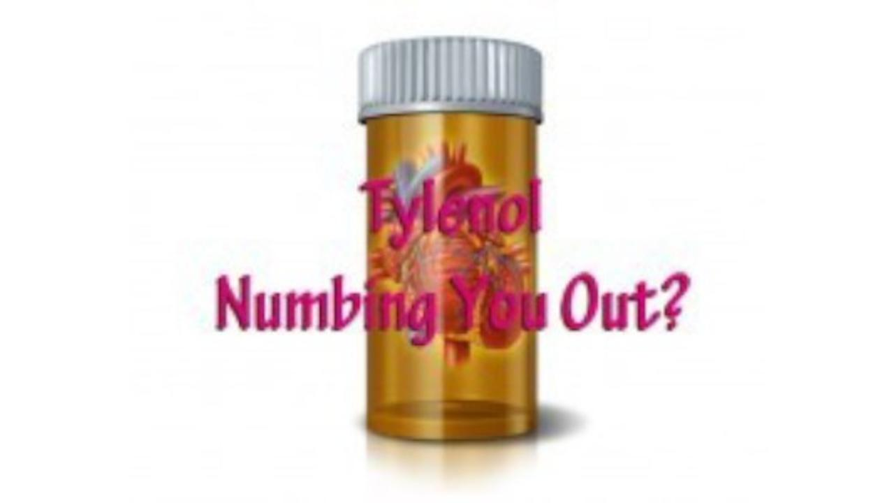 Tylenol Numbing You Out