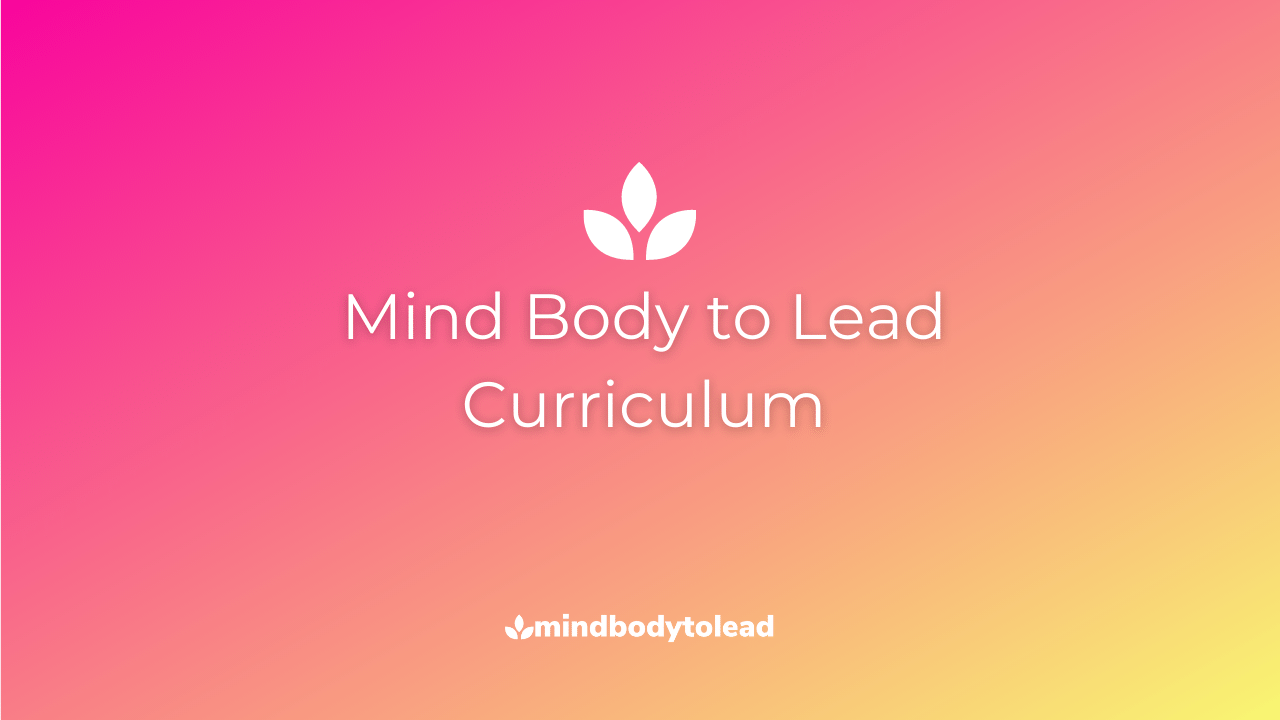 mind body to lead curriculum habit-based coaching program