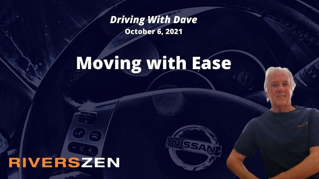 Moving with Ease - Driving with Dave