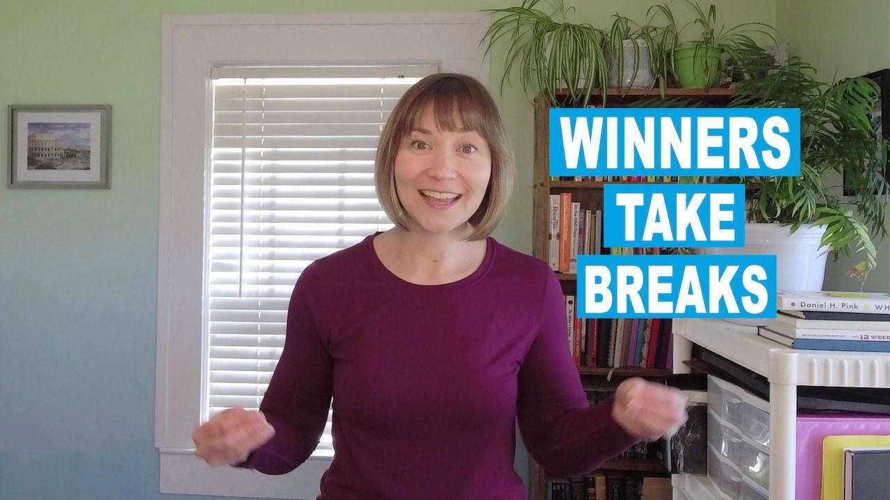 winners take breaks