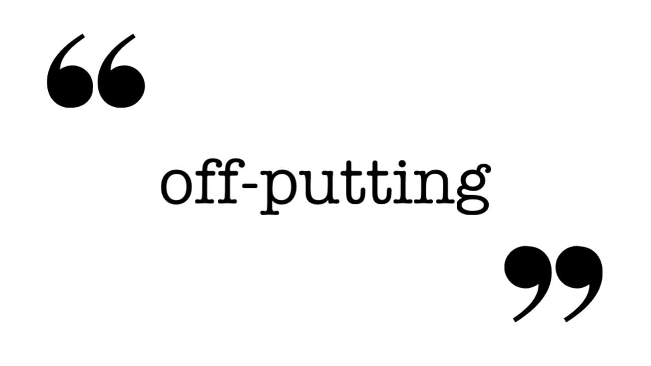 off-putting