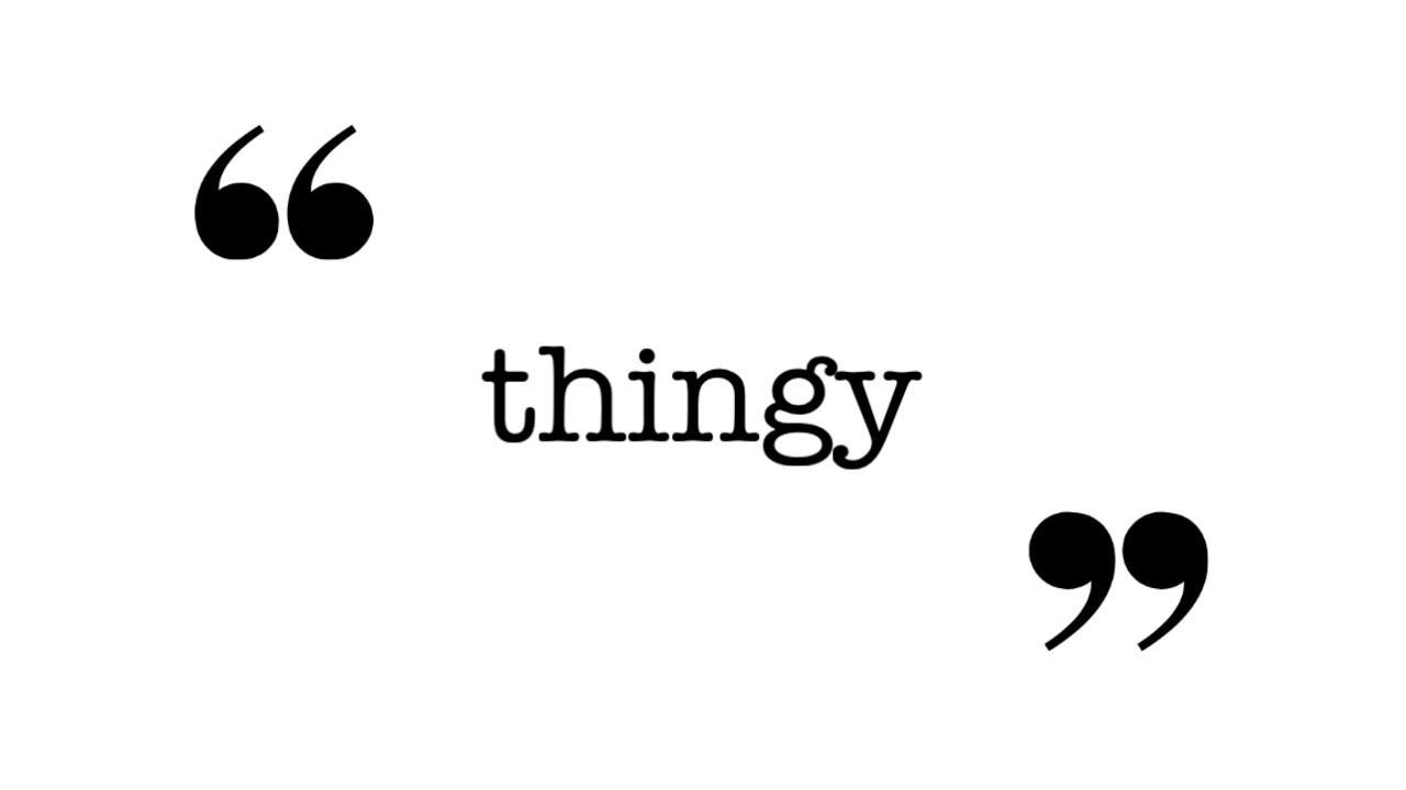thingy
