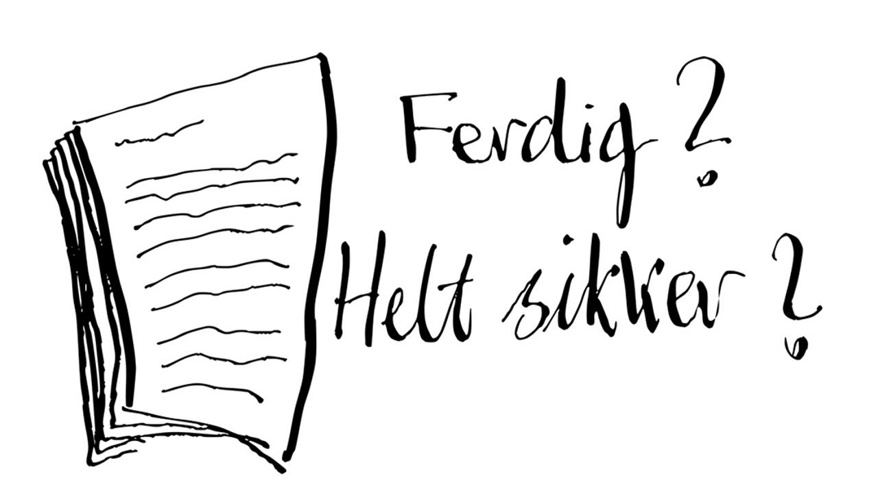 Tegning av et manus med teksten «Ferdig? Helt sikker?»