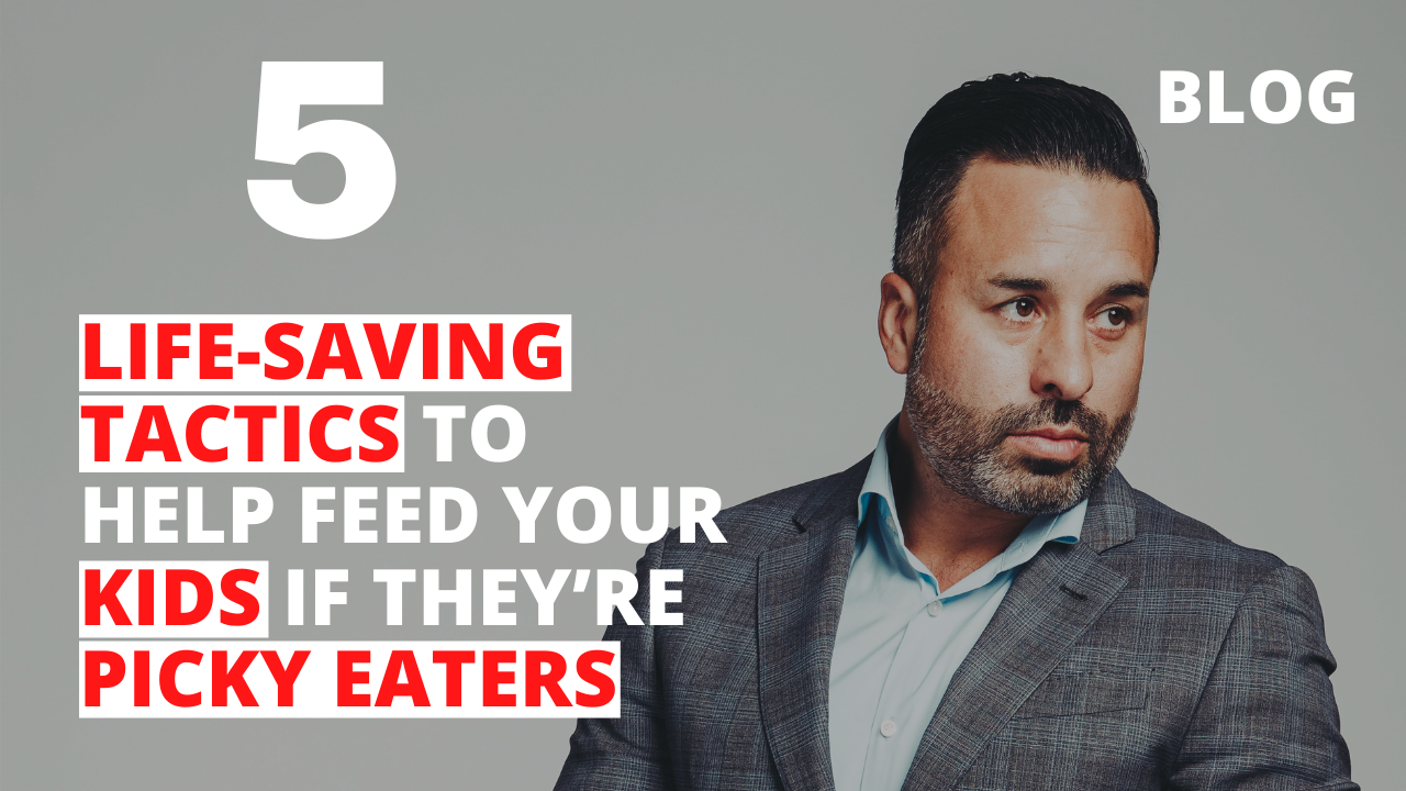 5 Life-Saving Tactics to Help Feed Your Kids if They're Picky Eaters