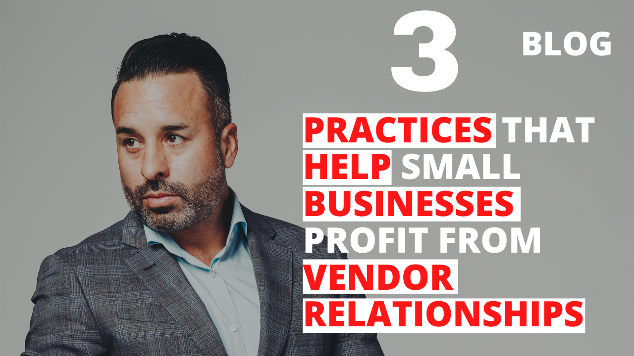 Practices that Help Small Businesses Profit from Vendor Relationships
