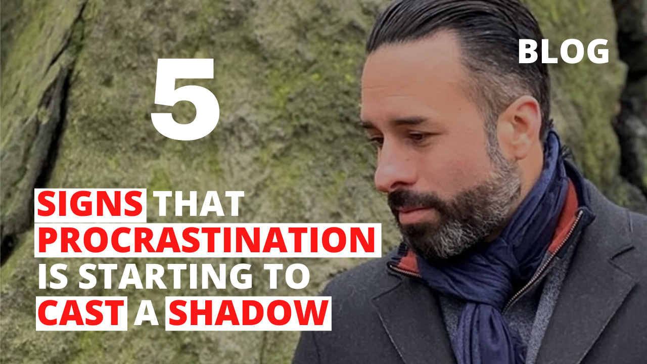 5 Signs that Procrastination is Starting to Cast a Shadow