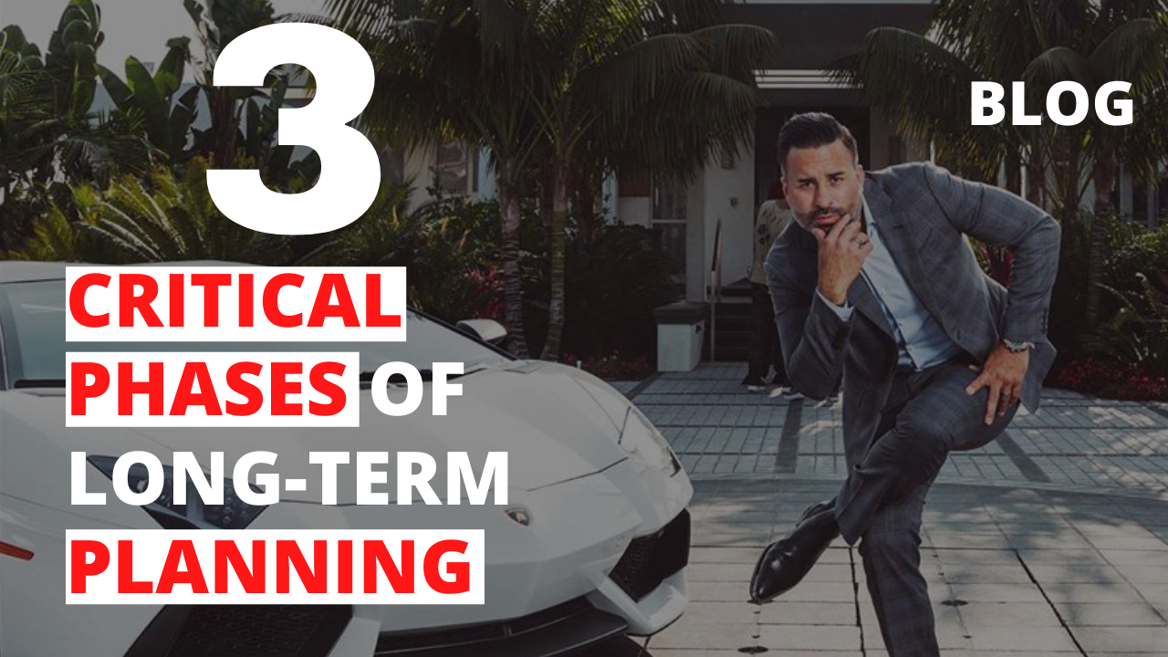 The 3 Critical Phases of Long-Term Planning